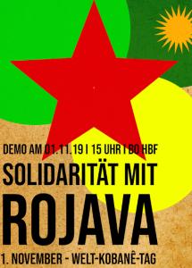 [Plakat: Demo am 1. November 2019, 15:00 Uhr, Bochum Hauptbahnhof: Solidarität mit Rojava – 1. November – Welt-Kobanê-Tag]